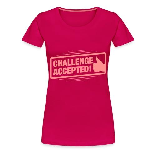 Challenge Accepted! - Women's Premium T-Shirt