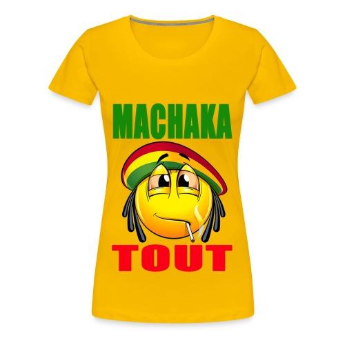 T shirt Machaka Tout Femmes - T-shirt Premium Femme