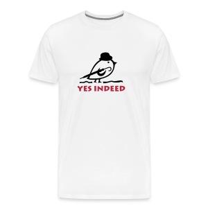 TWEETLERCOOLS - YES INDEED - Männer Premium T-Shirt