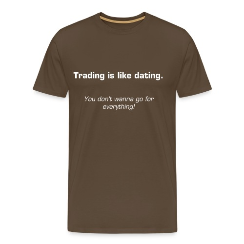 Trading is like dating - Men's brown - Men's Premium T-Shirt