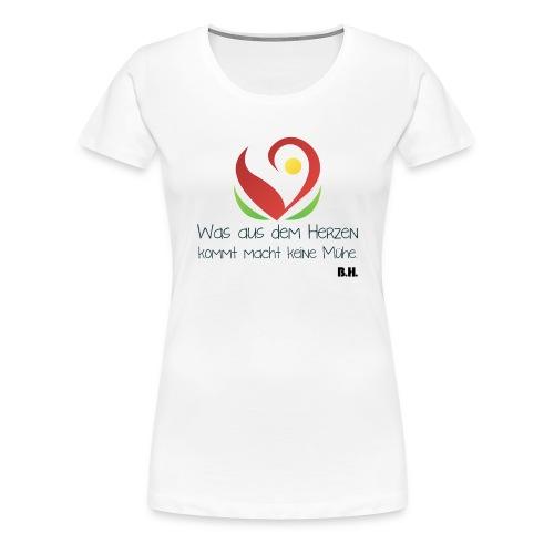 Was aus dem Herzen kommt... - Frauen Premium T-Shirt
