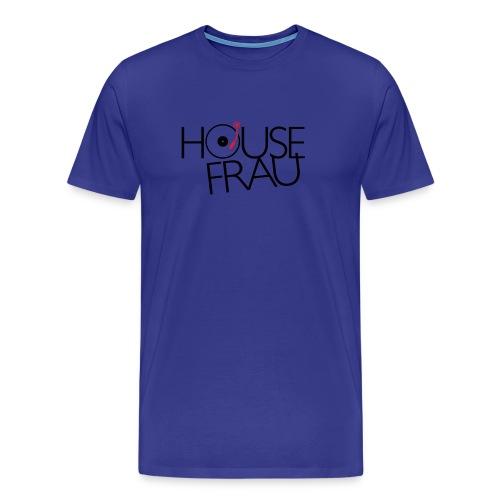 House Frau ... - Männer Premium T-Shirt