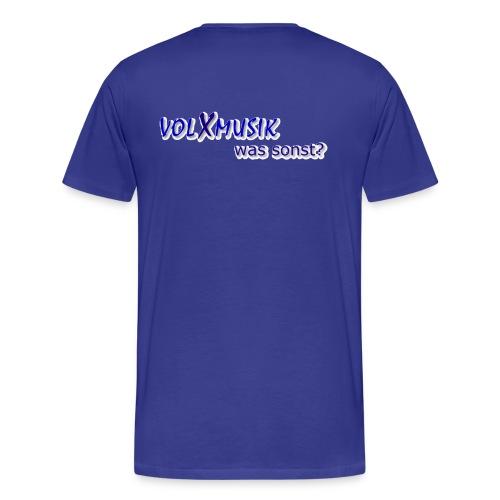 Männer Premium T-Shirt - großer Digitaldruck mittig auf dem Rücken: volXmusik was sonst?