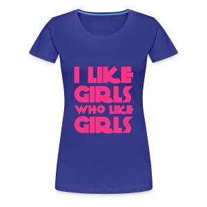 Limited edition n° 3 - i like girls who like girls-  - Maglietta Premium da donna