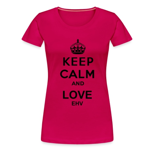 Keep calm and love EHV shirt (Vrouwen) - Vrouwen Premium T-shirt