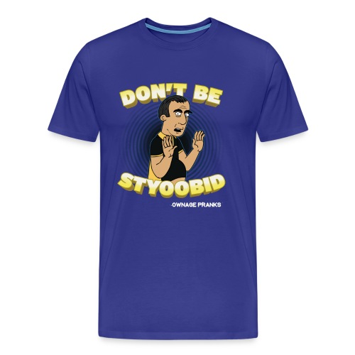 Abdo Don't Be Styoobid Shirt  - Men's Premium T-Shirt