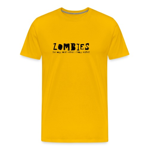 Zombies - The only Meat Eaters I truly Respect - Premium-T-shirt herr