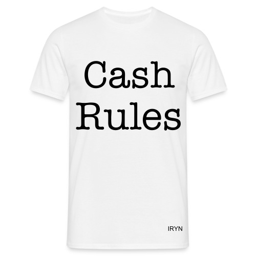Cash Rules Shirt - Männer T-Shirt