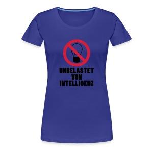 unbelastet von Intelligenz - Frauen Premium T-Shirt