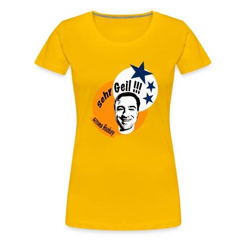 Sehr Geil!!! Edition Chapin for da Ladyz - Frauen Premium T-Shirt