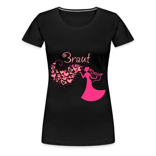 Braut T-Schirt Damen Übergrößße - Frauen Premium T-Shirt