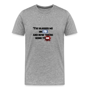 You blocked me (Homme) - T-shirt Premium Homme