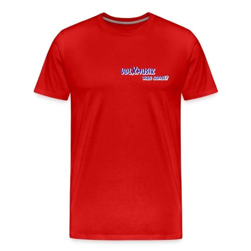 Männer Premium T-Shirt - kleiner Digitaldruck links auf der Brust: volXmusik was sonst?