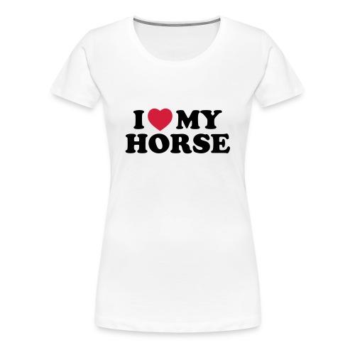 Tshirt femme I love my horse - T-shirt Premium Femme