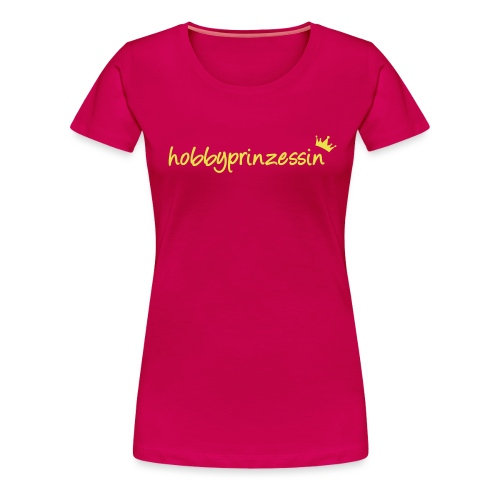 Hobbyprinzessin - Frauen Premium T-Shirt