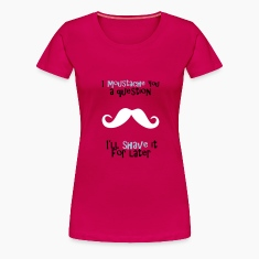 I Moustache You A Question Tee shirts