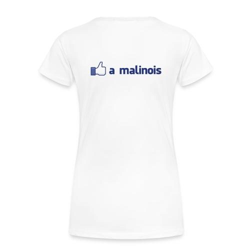 Like a malinois - T-shirt Premium Femme