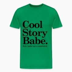 Cool Story Babe T-Shirts