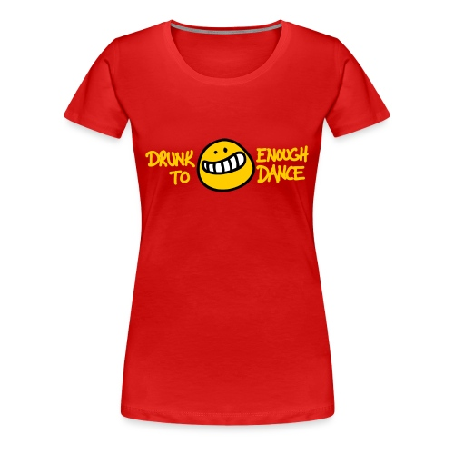 Drunk Enough - Frauen Premium T-Shirt