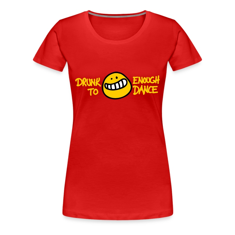 Drunk Enough - Frauen Premium T-Shirt