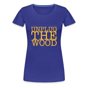 Unplug The Wood - Square - Ladies - Women's Premium T-Shirt