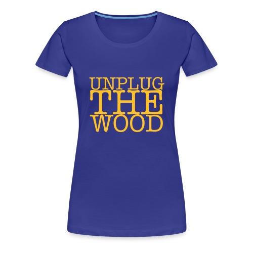 Unplug The Wood - Square - Ladies - Women's Premium T-Shirt