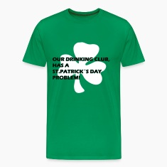 our drinking club has a st. patrick´s day problem! T-Shirts