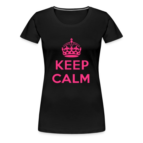 Keep Calm - Frauen Premium T-Shirt