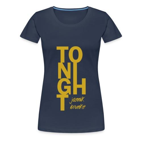Tonight (Girls) - Gelb - Frauen Premium T-Shirt