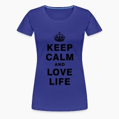 KEEP CALM AND LOVE LIFE T-Shirts