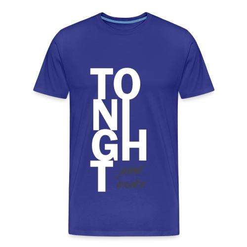 Tonight (Boys) - Weiß - Männer Premium T-Shirt
