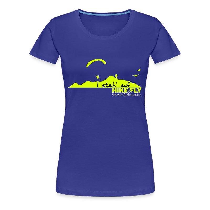 I steh auf Hike & Fly - Frauen Premium T-Shirt