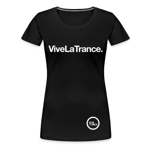Vive La Trance. [Female] White on Black - Women's Premium T-Shirt