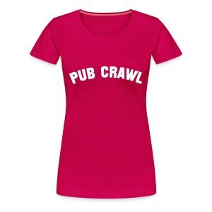Women's Premium T-Shirt - birthday,gift,girls,joke,ladies,night,present,pub,pub-crawl,t-shirt