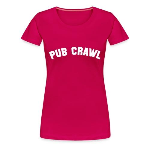 Women's Premium T-Shirt - t-shirt,pub-crawl,pub,present,night,ladies,joke,girls,gift,birthday