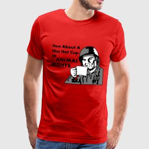 Soldier How About A Nice Hot Cup of ANIMAL RIGHTS T-Shirts - Men's Premium T-Shirt