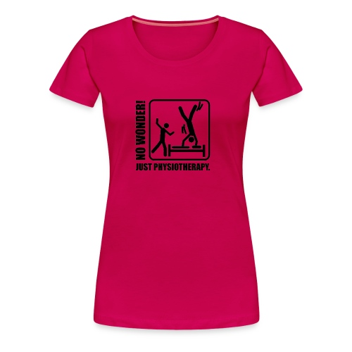No Wonder. Just Physiotherapie. - Frauen Premium T-Shirt