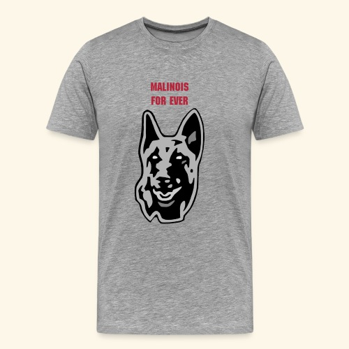 T-shirt malinois for ever - T-shirt Premium Homme