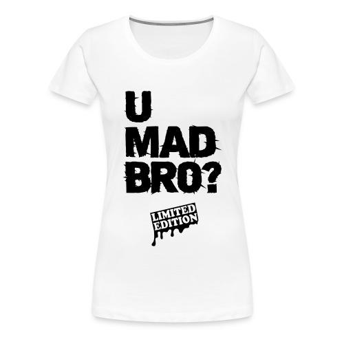 u mad bro? - Women's Premium T-Shirt