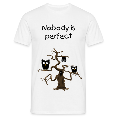 nobody is perfect owl t shirt spreadshirt. Black Bedroom Furniture Sets. Home Design Ideas