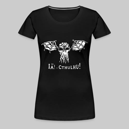 FTG: IÄ! Cthulhu! (1-farbig W) - Frauen Premium T-Shirt