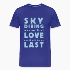 skydiving was my first love T-Shirts