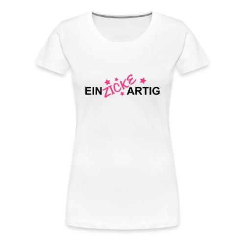 Einzickartig - Frauen Premium T-Shirt