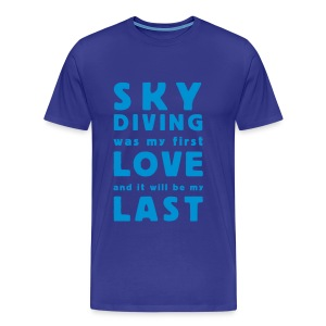 skydiving was my first love - Männer Premium T-Shirt