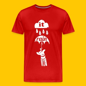 It Can't Rain All the Time - Men's Premium T-Shirt