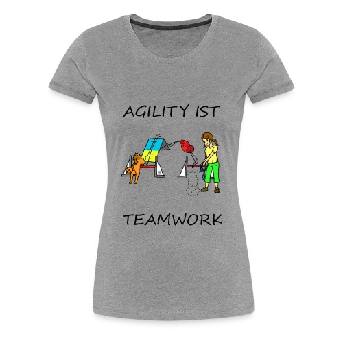 Agility ist - Teamwork - Frauen Premium T-Shirt