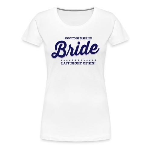 Vrijgezellenshirt voor de Dame - Vrouwen Premium T-shirt