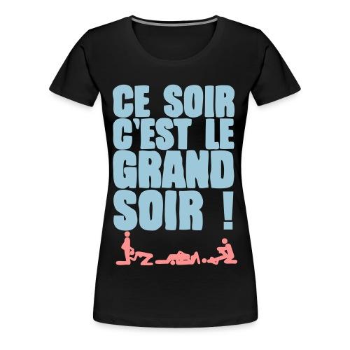 top femme ce soir - T-shirt Premium Femme