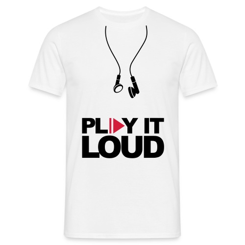 play it loud earplugss out! - Mannen T-shirt