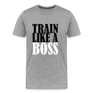 Train Like a Boss Frontprint - Männer Premium T-Shirt